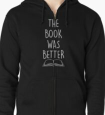 The Book Was Better White Zipped Hoodie