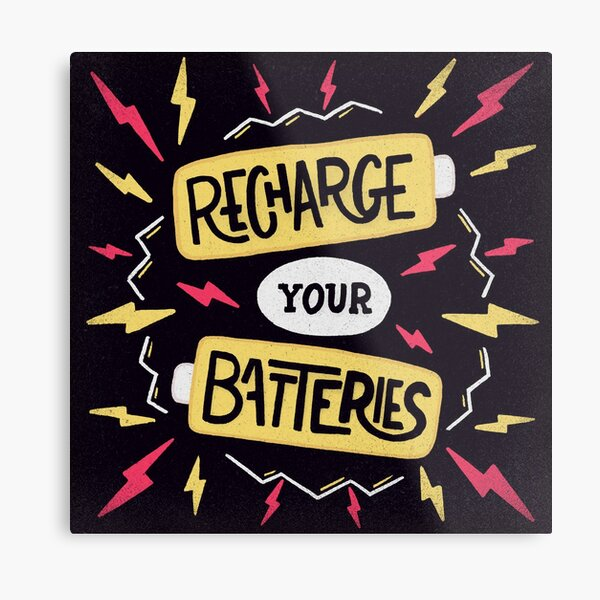 Recharge your batteries Metal Print