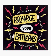 Recharge your batteries Photographic Print