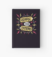 Recharge your batteries Hardcover Journal