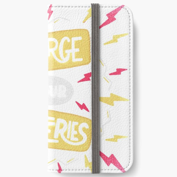 Recharge your batteries iPhone Wallet