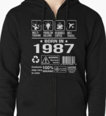 Born in 1987 T-Shirt. Funny Birthday Gift For 30 Years old. Zipped Hoodie