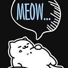 «CAT MEOW» de LoveCat01