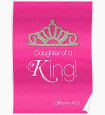 Daughter Of a King! ~ Bible Verse Art  Poster