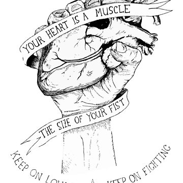 Your Heart Is A Muscle by sneddy