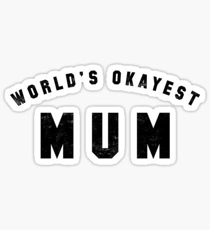 World's Okayest Mum Sticker