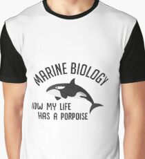 Marine Biology - Now My Life Has A Porpoise - Whale - Funny Marine Biologist Gift Graphic T-Shirt