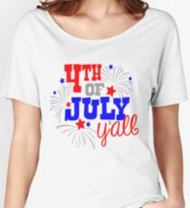 4th Of July Y'all Women's Relaxed Fit T-Shirt