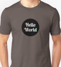 Say Hello To The World Unisex T-Shirt