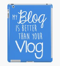 My Blog Is Better Than Your Vlog Lux Series Quote - Style 2 iPad Case/Skin