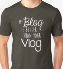My Blog Is Better Than Your Vlog Lux Series Quote - Style 2 Unisex T-Shirt