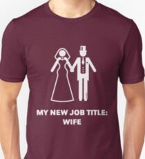 My New Job Title: Wife (Bride / Wedding / White) Unisex T-Shirt