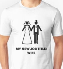 My New Job Title: Wife (Bride / Wedding / Black) Unisex T-Shirt