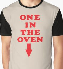 one in the oven Graphic T-Shirt