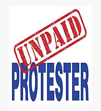 Unpaid Protester Photographic Print
