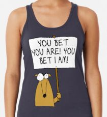 You bet you are! Women's Tank Top