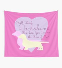"""""""Small, Little Dachshund How Did You Become the Boss of Me?"""" Doxie Weenie Dog Pink Purple Girly Girlie Silhouette  Wall Tapestry"""