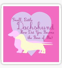 """Small, Little Dachshund How Did You Become the Boss of Me?"" Doxie Weenie Dog Pink Purple Girly Girlie Silhouette  Sticker"