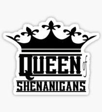 Queen of Shenanigans Sticker