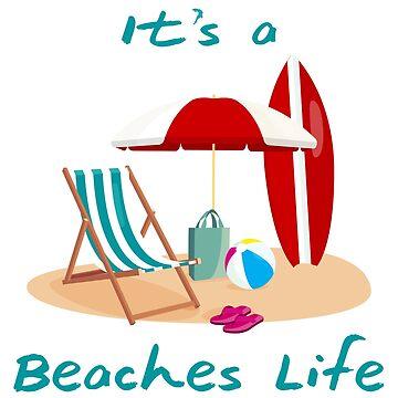 It's a Beaches Life by Quadj
