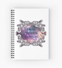 I move the stars for no one Spiral Notebook