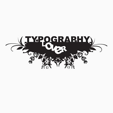 Typography Lover by Telodejostock
