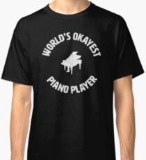 Piano | Worlds Okayest Piano Player | pianist Classic T-Shirt