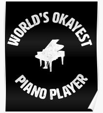Piano | Worlds Okayest Piano Player | pianist Poster