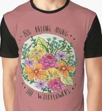 You Belong Among the Wildflowers Graphic T-Shirt