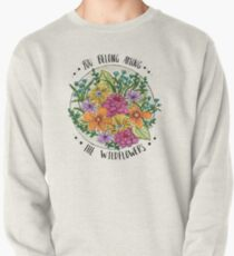 You Belong Among the Wildflowers Pullover