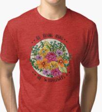 Camiseta de tejido mixto Usted pertenece a las flores silvestres