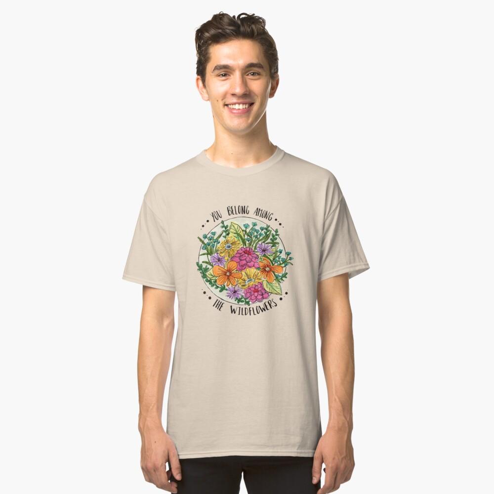 Camiseta clásicaUsted pertenece a las flores silvestres Delante