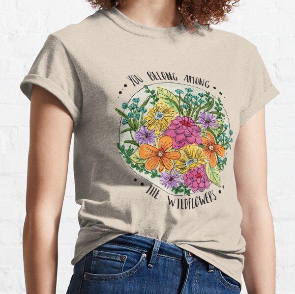 Sie gehören zu den Wildblumen Classic T-Shirt