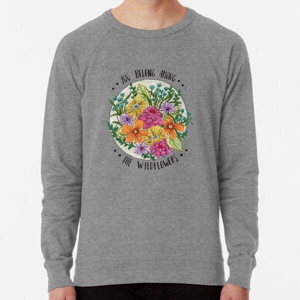 You Belong Among the Wildflowers Lightweight Sweatshirt