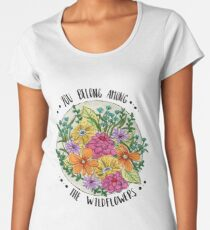 You Belong Among the Wildflowers Women's Premium T-Shirt