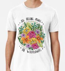 You Belong Among the Wildflowers Premium T-Shirt