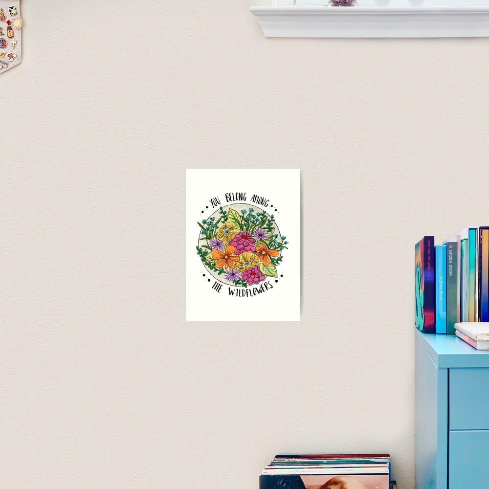 You Belong Among the Wildflowers Art Print