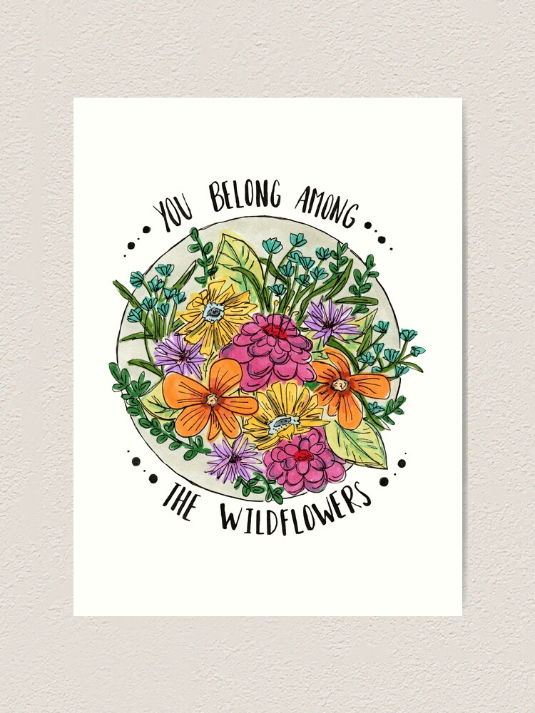 Alternate view of You Belong Among the Wildflowers Art Print