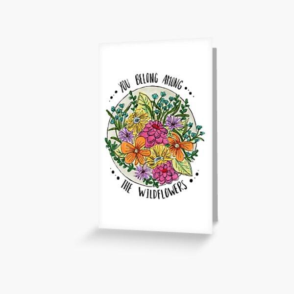 You Belong Among the Wildflowers Greeting Card