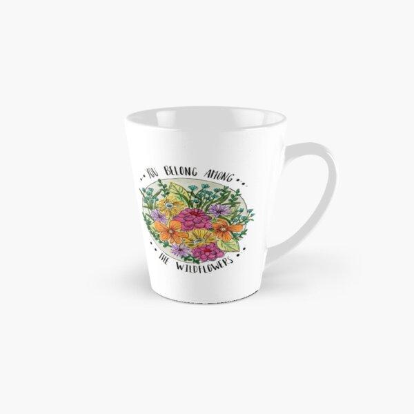 You Belong Among the Wildflowers Tall Mug