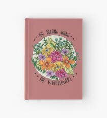 You Belong Among the Wildflowers Hardcover Journal