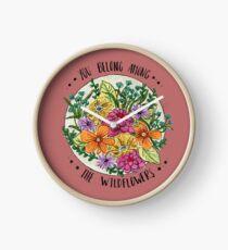 You Belong Among the Wildflowers Clock