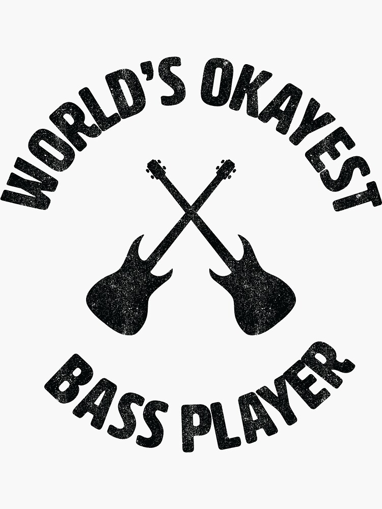 bass   Worlds Okayest Bass Player   bassist by gbrink
