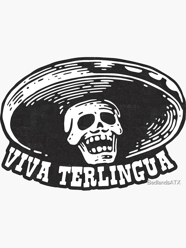 Viva Terlingua! by BadlandsATX
