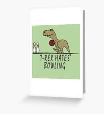 T-Rex - Hates Bowling Greeting Card