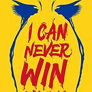 I Can Never Win Anything! by Gilles Bone