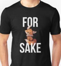 Fox Cute For Fox Sake Unisex T-Shirt