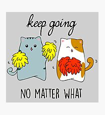 Keep going-no matter what Photographic Print
