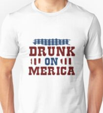DRUNK ON MERICA! T-SHIRT Unisex T-Shirt