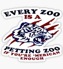 EVERY ZOO IS A PETTING ZOO T-SHIRT Sticker